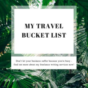 The travel bucket list of a freelance travel writer and weddings journalist who writes about luxurious escapes every day - are you surprised by my choices?